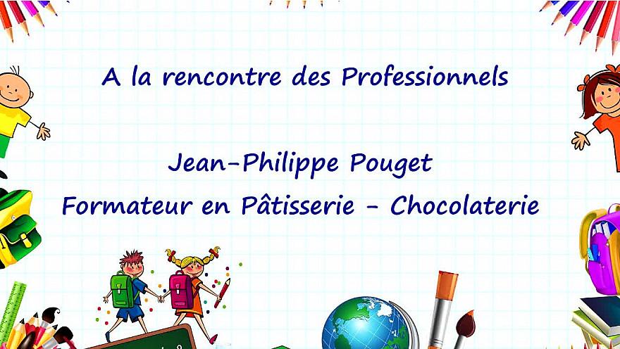 Les Jeunes Reporters Sans Frontières de l'école George Sand - Montauban  interviewent Jean-Philippe Pouget, formateur en pâtisserie et chocolaterie